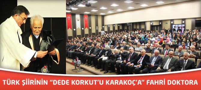 "Türk Şiirinin ""Dede Korkut'u Karakoç'a"" Fahri Doktora"