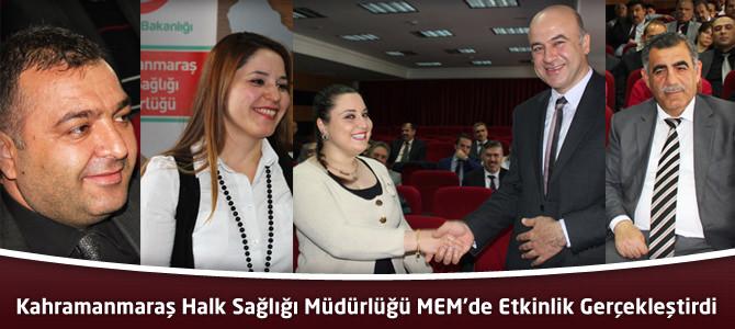 Kahramanmaraş Halk Sağlığı Müdürlüğü MEM'de Etkinlik Gerçekleştirdi