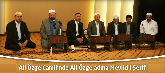Ali Özge Camii'nde Ali Özge adına Mevlid-i Şerif