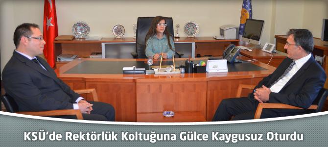 KSÜ'de Rektörlük Koltuğuna Gülce Kaygusuz Oturdu