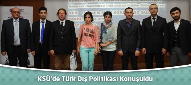 KSÜ'de Güncel Gelişmeler Işığında Türk Dış Politikası Konuşuldu