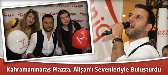 Kahramanmaraş Piazza, Alişan'ı Sevenleriyle Buluşturdu