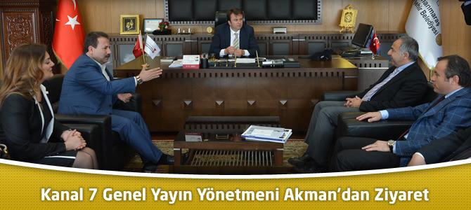 Kanal 7 Genel Yayın Yönetmeni Akman'dan Ziyaret