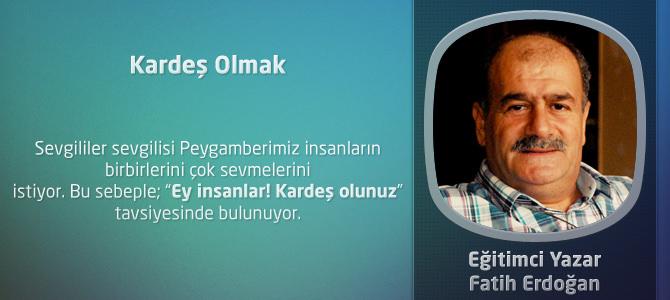 Kardeş Olmak – Fatih Erdoğan'ın Kaleminden