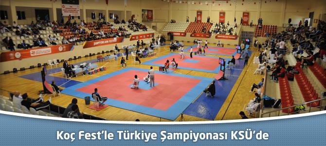 Koç Fest'le Türkiye Şampiyonası KSÜ'de