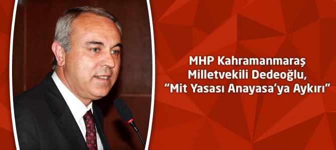 "MHP Milletvekili Mesut Dedeoğlu, ""Mit Yasası Anayasa'ya Aykırı"""