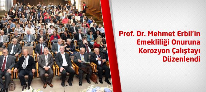 Prof. Dr. Mehmet Erbil'in Emekliliği Onuruna Korozyon Çalıştayı Düzenlendi