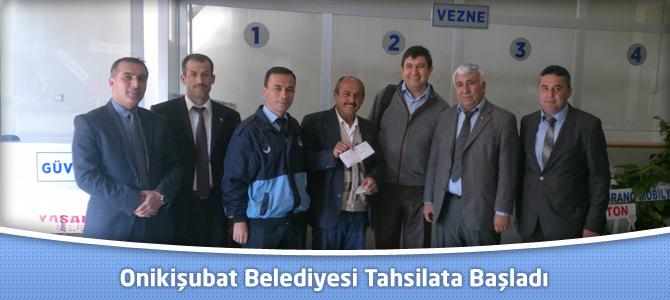 Onikişubat Belediyesi Tahsilata Başladı