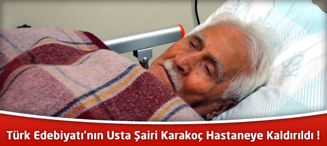 Türk Edebiyatı'nın Usta Şairi Bahaettin Karakoç Hastaneye Kaldırıldı !