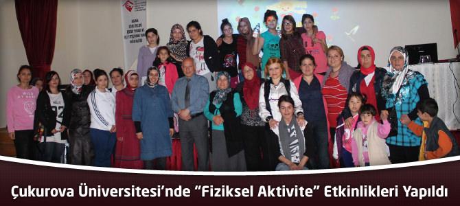 """Çukurova Üniversitesi'nde """"Fiziksel Aktivite"""" Etkinlikleri Yapıldı"""