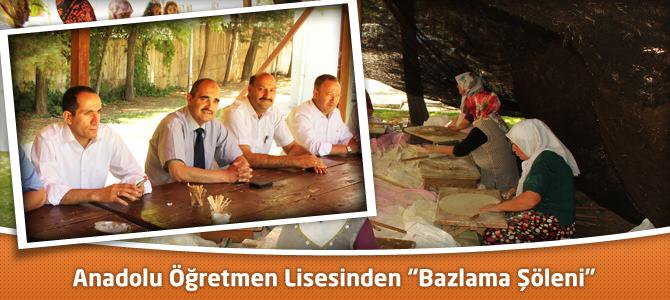 """Anadolu Öğretmen Lisesinden """"Bazlama Şöleni"""""""