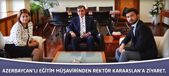 Azerbaycan'lı Eğitim Müşavirinden Rektör Karaaslan'a Ziyaret.