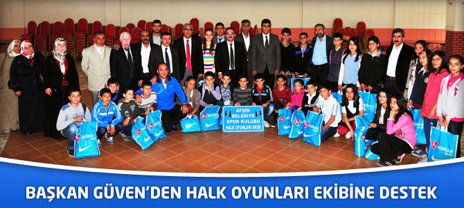 Başkan Güven'den halk oyunları ekibine destek.