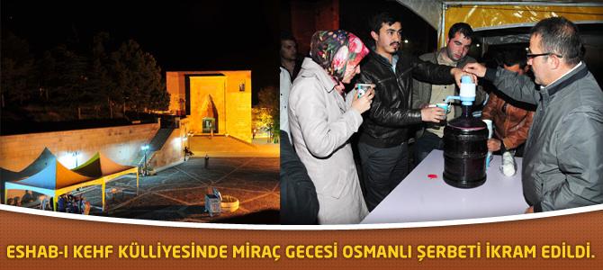 Eshab-I Kehf Külliyesinde Miraç Gecesi Osmanlı Şerbeti İkram Edildi.