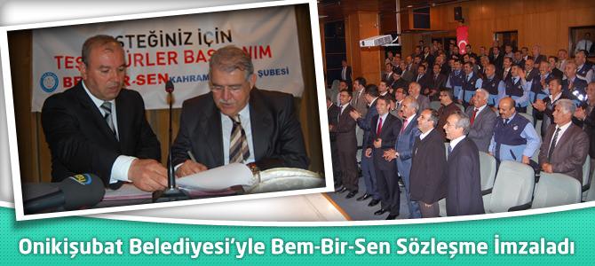 Onikişubat Belediyesi'yle Bem-Bir-Sen Arasında Sözleşme İmzalandı