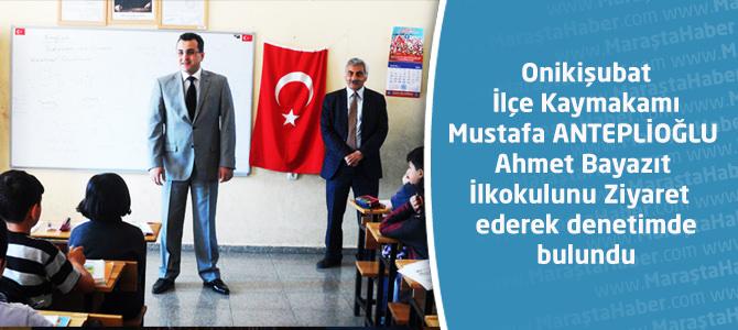 Kaymakamı ANTEPLİOĞLU Ahmet Bayazıt İlkokuluna Ziyaret de bulundu