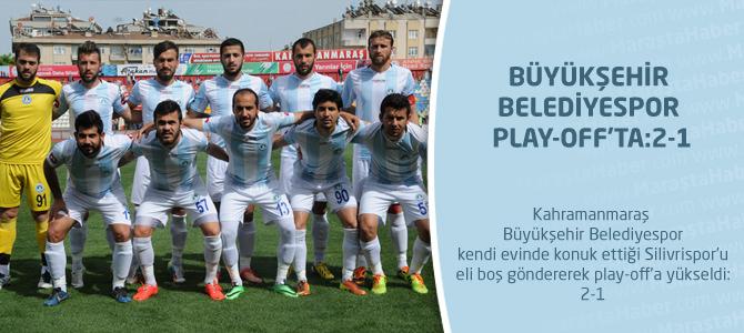 Büyükşehir Belediyespor Play-Off'ta:2-1