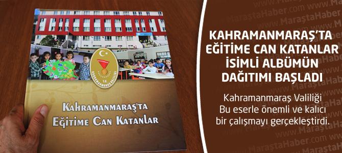 Kahramanmaraş'ta Eğitime Can Katanlar isimli albümün dağıtımı başladı