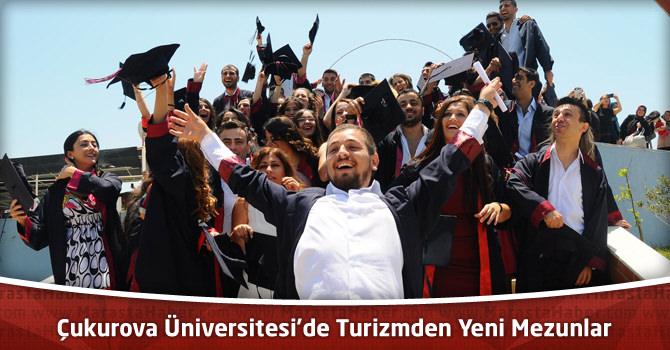 Çukurova Üniversitesi'de Turizmden Yeni Mezunlar