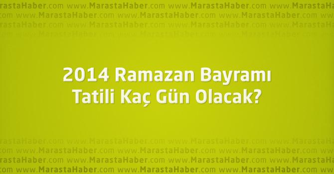 2014 Ramazan Bayramı tatili kaç gün olacak?