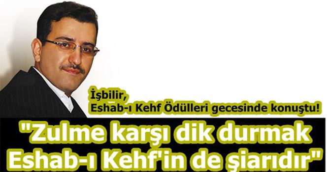 """İşbilir, """"Zulme karşı dik durmak Eshab-ı Kehf'in de şiarıdır"""""""