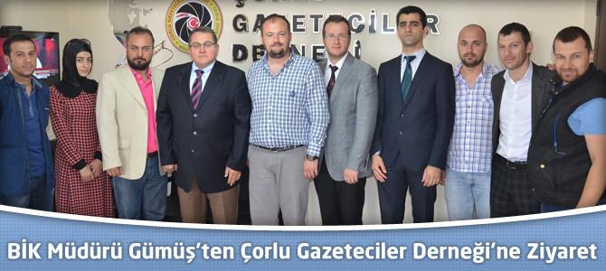 BİK Müdürü Gümüş'ten Çorlu Gazeteciler Derneği'ne Ziyaret