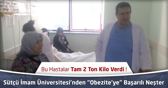 """Kahramanmaraş Sütçü İmam Üniversitesi'nden """"Obezite'ye"""" Başarılı Neşter"""