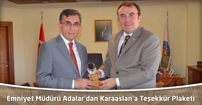 Emniyet Müdürü Adalar'dan KSÜ Rektörü Karaaslan'a Teşekkür Plaketi