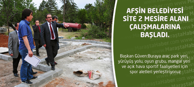 Afşin Belediyesi Site 2 Mesire Alanı Çalışmalarına Başladı.