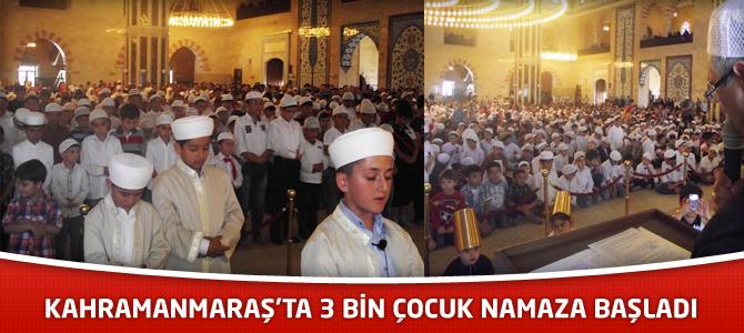Kahramanmaraş'ta 3 bin çocuk namaza başladı