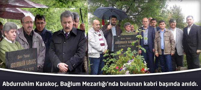 Abdurrahim Karakoç, Bağlum Mezarlığı'nda bulunan kabri başında anıldı.