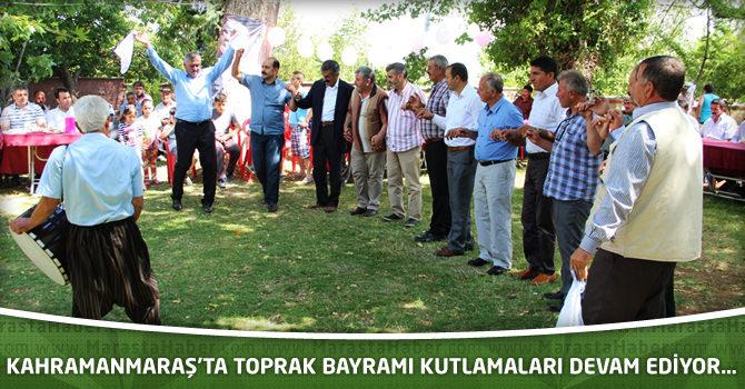 Kahramanmaraş'ta Toprak Bayramı Kutlamaları Devam Ediyor…