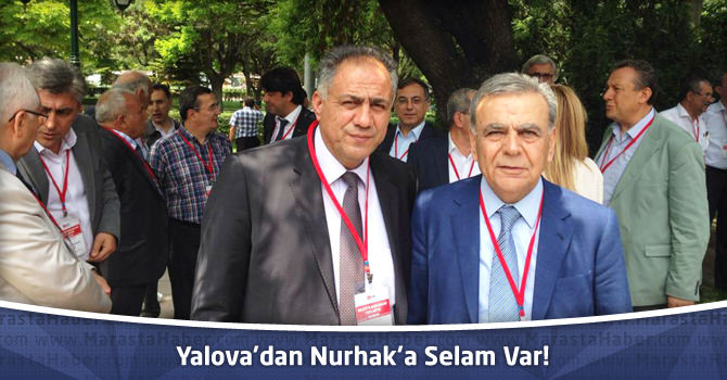 Yalova'dan Nurhak'a Selam Var