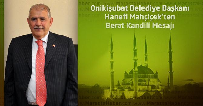 Onikişubat Belediye Başkanı Hanefi Mahçiçek'ten Berat Kandili Mesajı