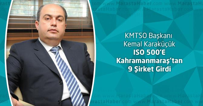 KMTSO Başkanı Karaküçük : ISO 500'E Kahramanmaraş'tan 9 Şirket Girdi