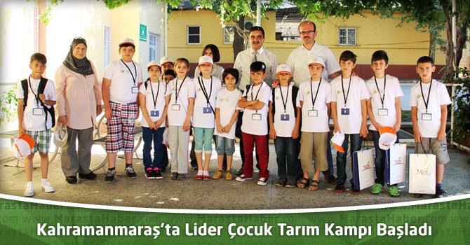Kahramanmaraş'ta Lider Çocuk Tarım Kampı Başladı