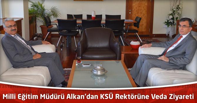 Kahramanmaraş Milli Eğitim Müdürü Alkan'dan KSÜ Rektörüne Ziyaret