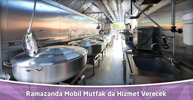 Kahramanmaraş'ta Ramazanda Mobil Mutfak da Hizmet Verecek
