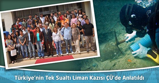 Türkiye'nin Tek Sualtı Liman Kazısı Çukurova Üniversitesi'nde Anlatıldı