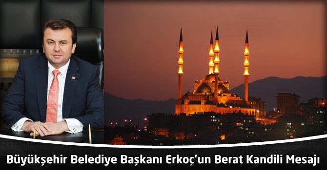 Büyükşehir Belediye Başkanı Erkoç'un Berat Kandili Mesajı
