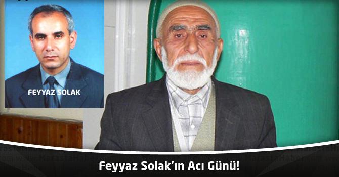 Feyyaz Solak'ın Acı Günü!