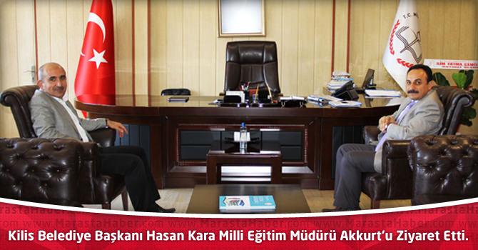 Kilis Belediye Başkanı Hasan Kara Milli Eğitim Müdürü Akkurt'u Ziyaret Etti.