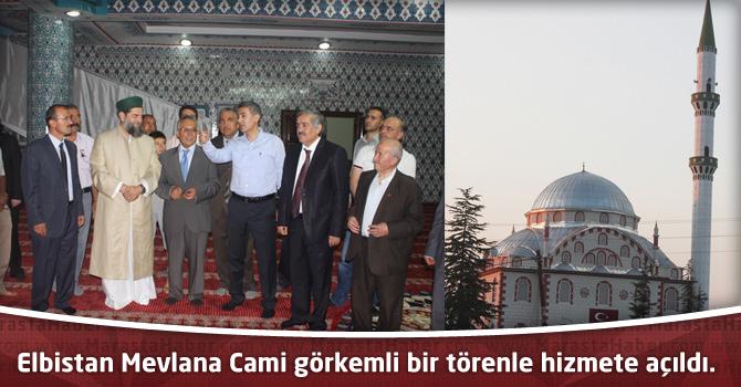 Elbistan Mevlana Cami görkemli bir törenle hizmete açıldı.