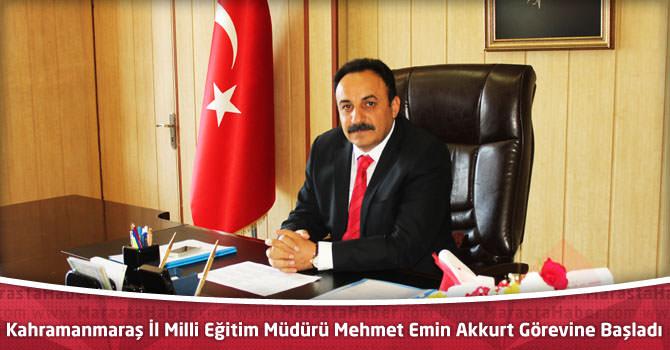 Kahramanmaraş İl Milli Eğitim Müdürü Mehmet Emin Akkurt Görevine Başladı