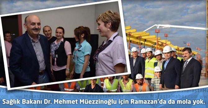 Sağlık Bakanı Dr. Mehmet Müezzinoğlu için Ramazan'da da mola yok.