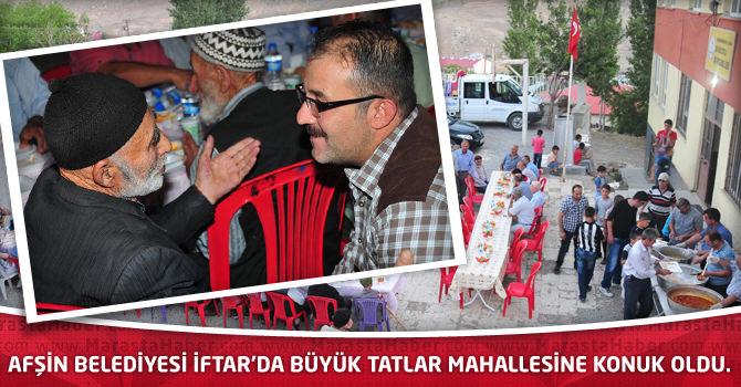 Afşin Belediyesi İftar'da Büyük Tatlar Mahallesine Konuk Oldu.