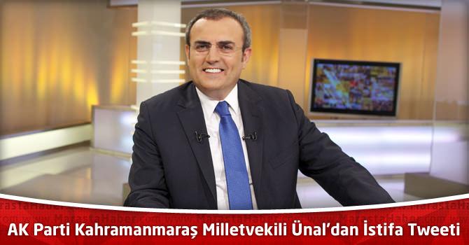 AK Parti Kahramanmaraş Milletvekili Mahir Ünal'dan İstifa Tweeti