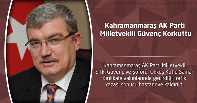 Kahramanmaraş AK Parti Milletvekili Güvenç Korkuttu