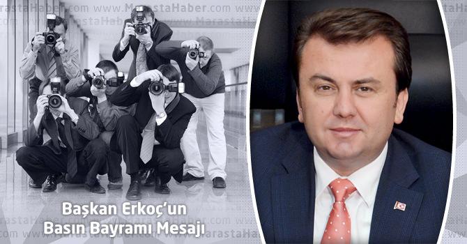 Kahramanmaraş Büyükşehir Belediye Başkanı Erkoç'un Basın Bayramı Mesajı