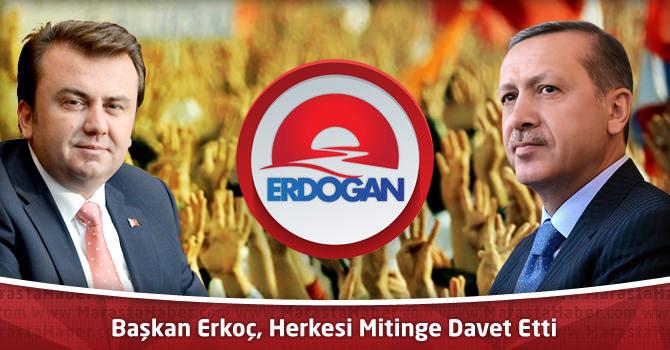 Başkan Erkoç, Herkesi Mitinge Davet Etti